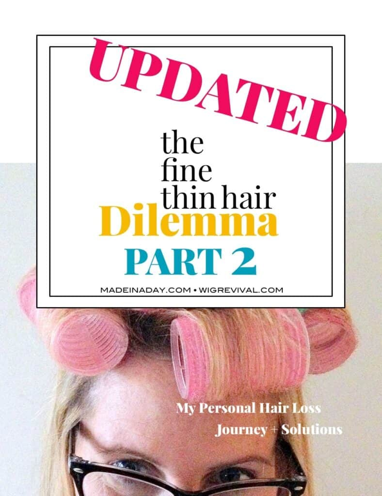 The Fine Thin Hair Dilemma Part 2, solutions for styling thin hair, womens hair loss story, tips and tricks to style thin hair