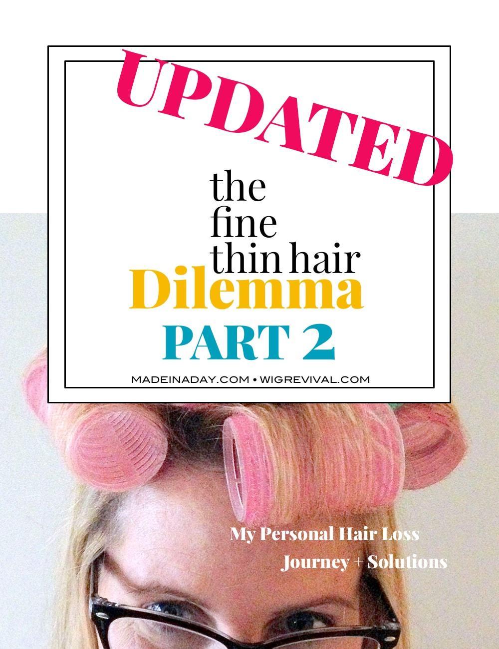 The Fine Thin Hair Dilemma Part 2